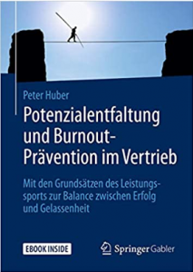 Peter Huber Potenzialentfaltung und Burnout-Prävention im Vertrieb